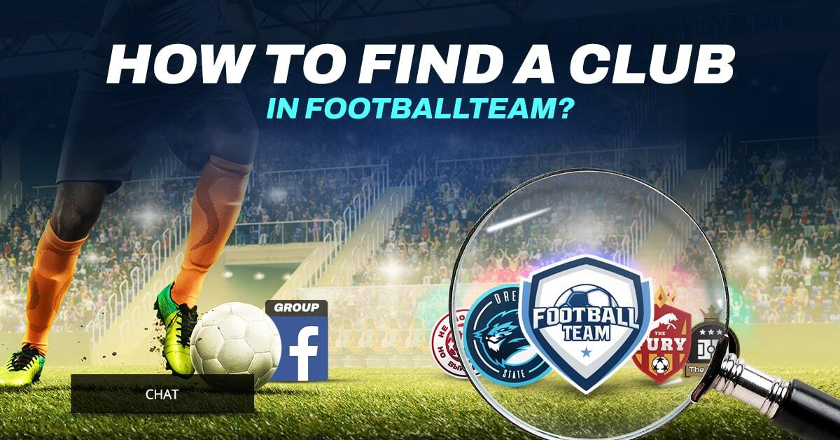 How to Find a Club in FootballTeam?
