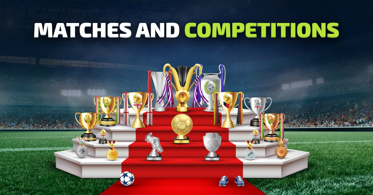 Matches and competitions