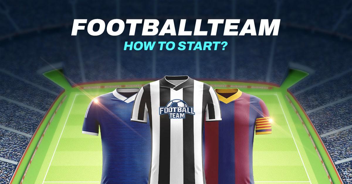 FootballTeam. How to start?